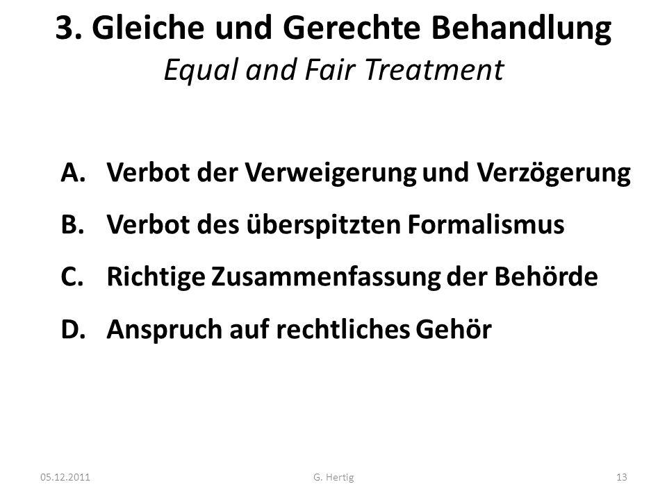 3.Gleiche und Gerechte Behandlung Equal and Fair Treatment A.