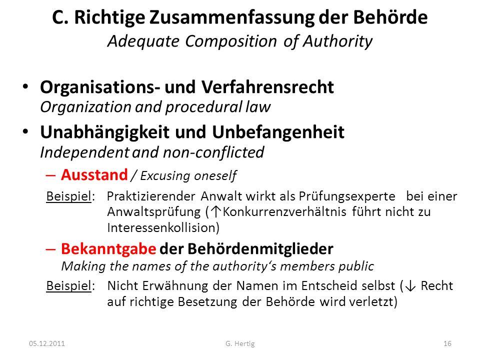 C. Richtige Zusammenfassung der Behörde Adequate Composition of Authority Organisations- und Verfahrensrecht Organization and procedural law Unabhängi