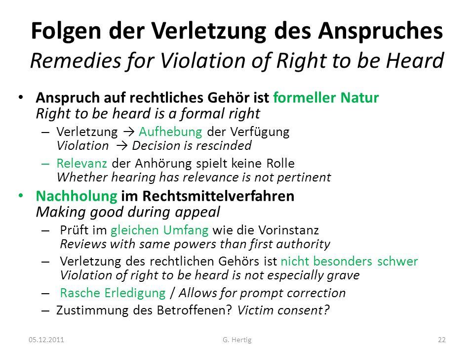 Folgen der Verletzung des Anspruches Remedies for Violation of Right to be Heard Anspruch auf rechtliches Gehör ist formeller Natur Right to be heard