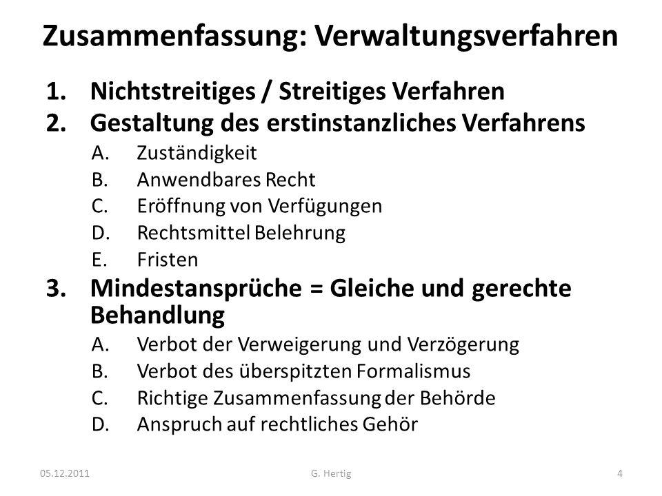 Zusammenfassung: Verwaltungsverfahren 1.Nichtstreitiges / Streitiges Verfahren 2.Gestaltung des erstinstanzliches Verfahrens A.Zuständigkeit B.Anwendb