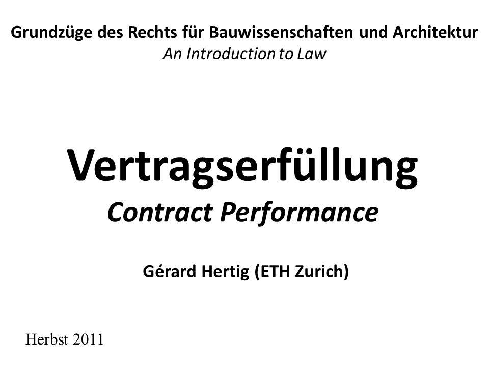 Inhaltsverzeichnis Course Outline 1.Zusammenfassung: Vertragsentstehung 2.Was heisst Erfüllung .