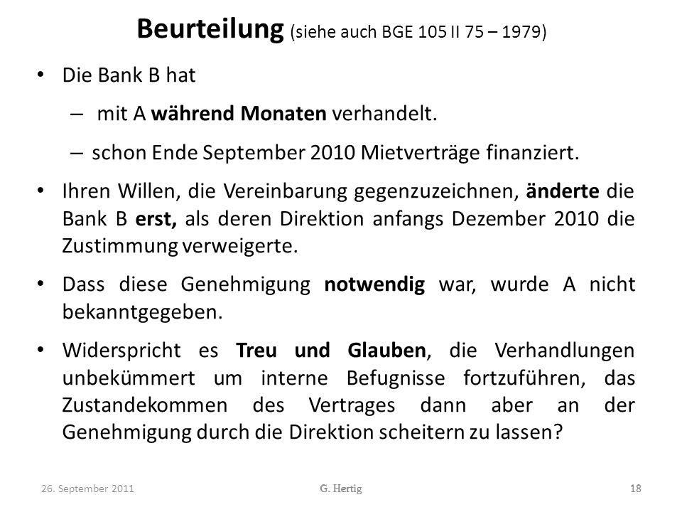 Beurteilung (siehe auch BGE 105 II 75 – 1979) Die Bank B hat – mit A während Monaten verhandelt.