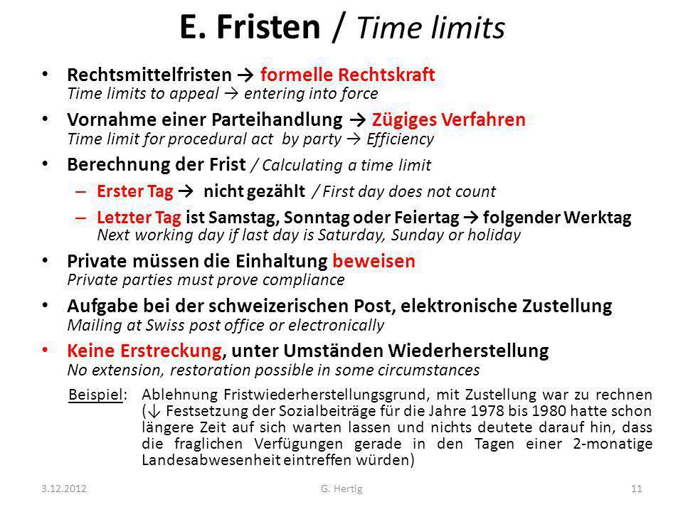 E. Fristen / Time limits Rechtsmittelfristen formelle Rechtskraft Time limits to appeal entering into force Vornahme einer Parteihandlung Zügiges Verf