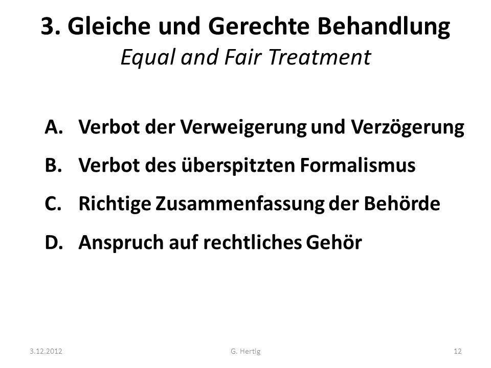 3. Gleiche und Gerechte Behandlung Equal and Fair Treatment A. Verbot der Verweigerung und Verzögerung B. Verbot des überspitzten Formalismus C. Richt