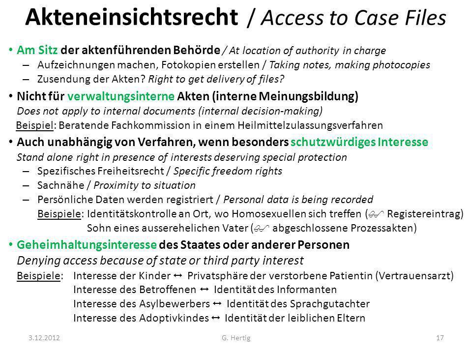 Akteneinsichtsrecht / Access to Case Files Am Sitz der aktenführenden Behörde / At location of authority in charge – Aufzeichnungen machen, Fotokopien