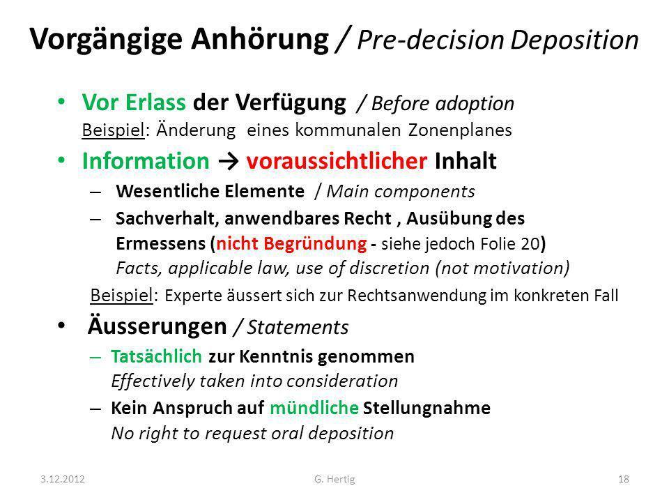 Vorgängige Anhörung / Pre-decision Deposition Vor Erlass der Verfügung / Before adoption Beispiel: Änderung eines kommunalen Zonenplanes Information v