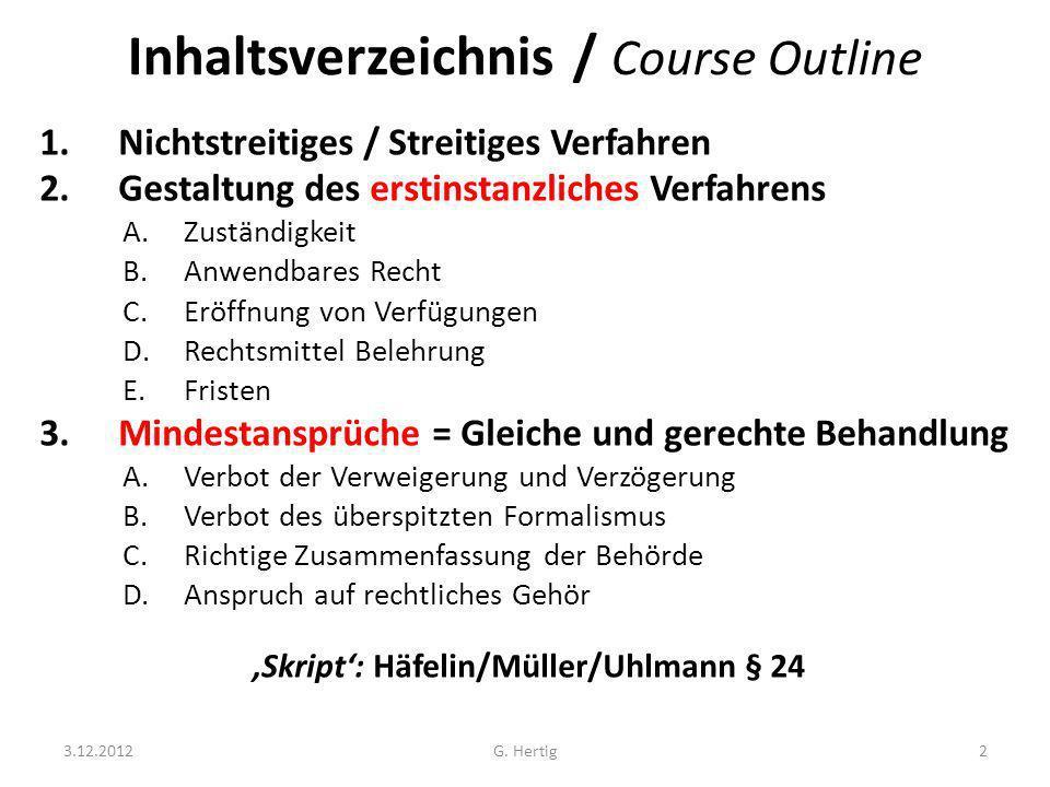 Inhaltsverzeichnis / Course Outline 1. Nichtstreitiges / Streitiges Verfahren 2. Gestaltung des erstinstanzliches Verfahrens A.Zuständigkeit B.Anwendb