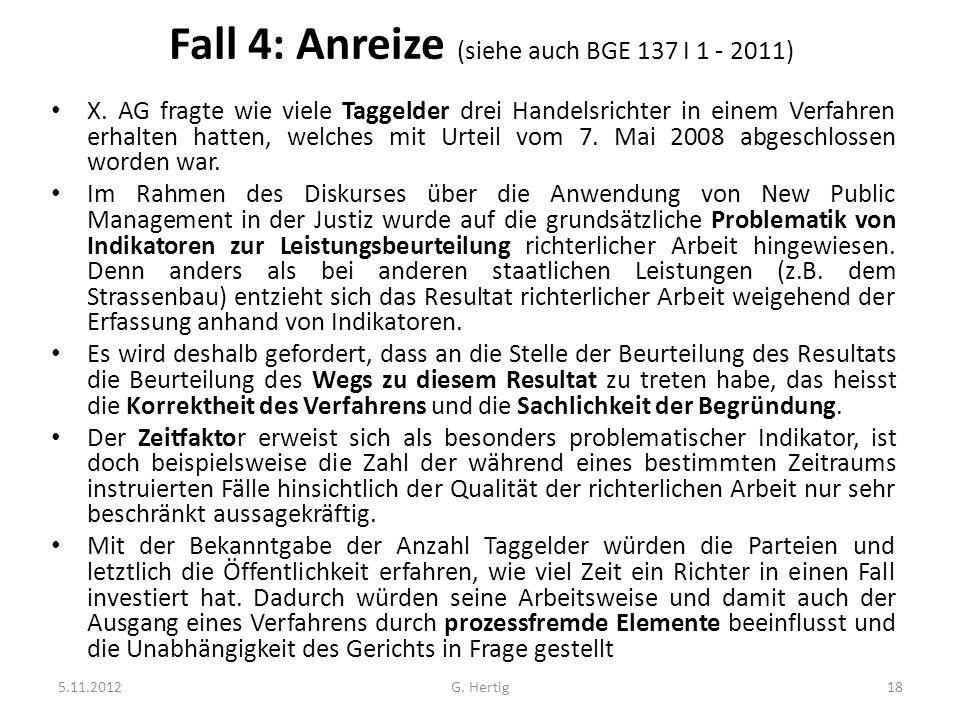 Fall 4: Anreize (siehe auch BGE 137 I 1 - 2011) X.