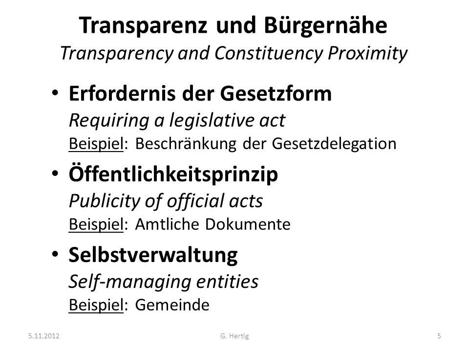 5.11.2012G. Hertig5 Transparenz und Bürgernähe Transparency and Constituency Proximity Erfordernis der Gesetzform Requiring a legislative act Beispiel