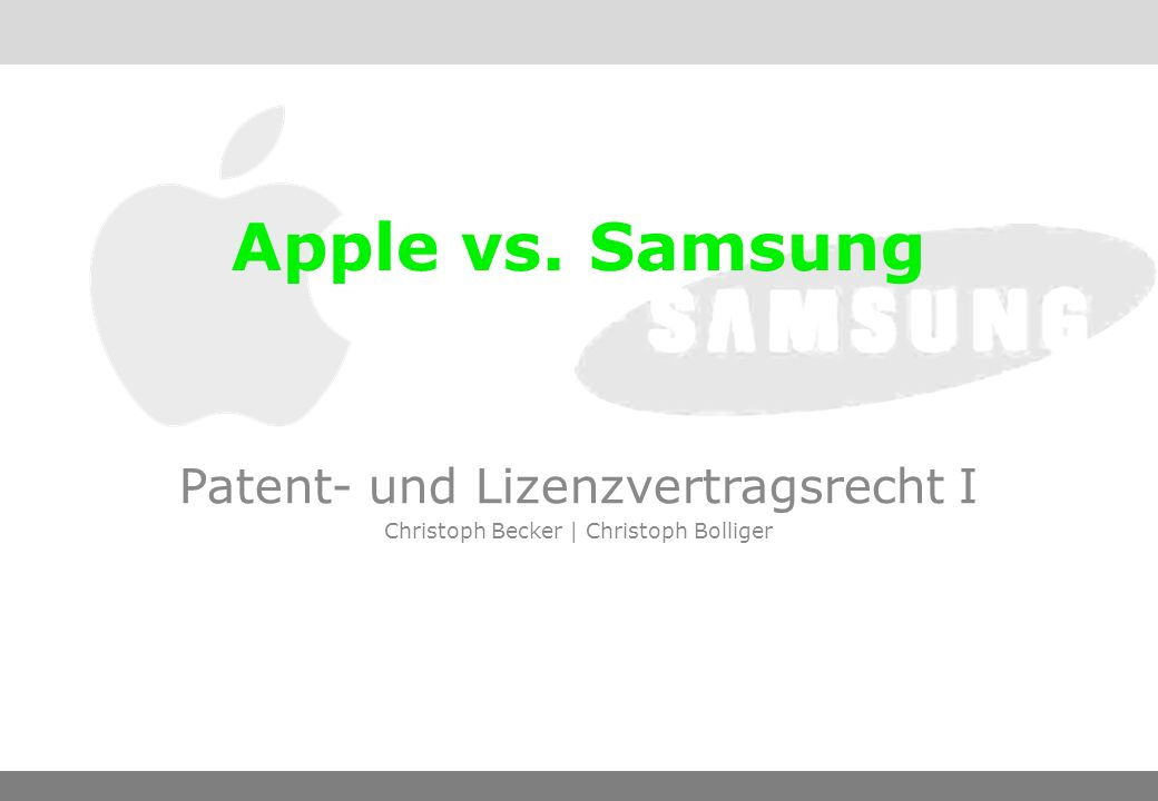 Apple vs. Samsung Patent- und Lizenzvertragsrecht I Christoph Becker | Christoph Bolliger