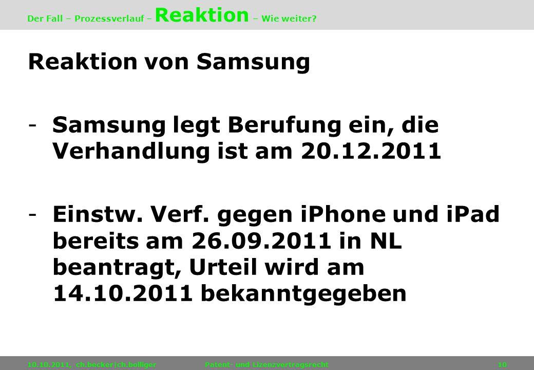 Reaktion von Samsung -Samsung legt Berufung ein, die Verhandlung ist am 20.12.2011 -Einstw. Verf. gegen iPhone und iPad bereits am 26.09.2011 in NL be