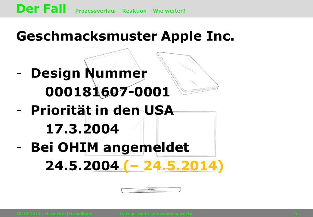 Geschmacksmuster Apple Inc. -Design Nummer 000181607-0001 -Priorität in den USA 17.3.2004 -Bei OHIM angemeldet 24.5.2004 (– 24.5.2014) 10.10.2011, ch.