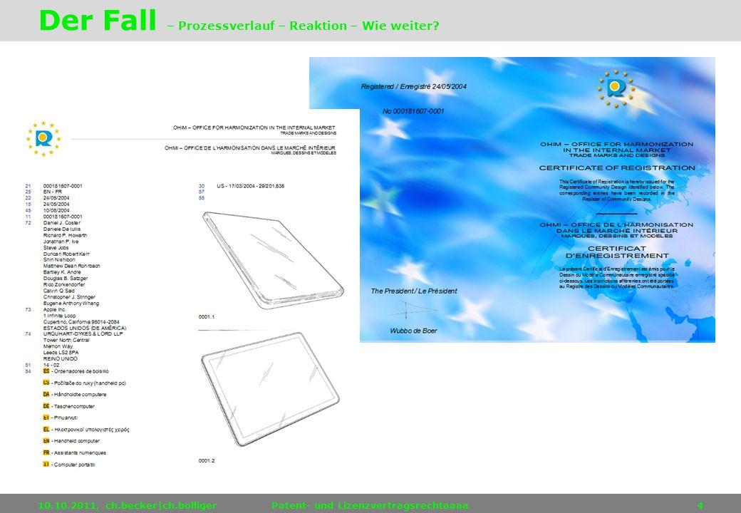 10.10.2011, ch.becker ch.bolligerPatent- und Lizenzvertragsrecht5 Der Fall – Prozessverlauf – Reaktion – Wie weiter?