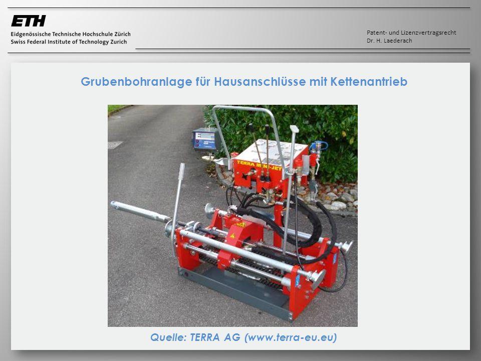 Patent- und Lizenzvertragsrecht Dr. H. Laederach Grubenbohranlage für Hausanschlüsse mit Kettenantrieb Quelle: TERRA AG (www.terra-eu.eu)