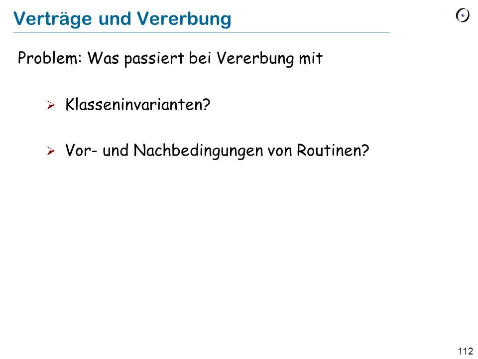 111 deferred class VAT inherit TANK feature in_valve, out_valve : VALVE -- Fülle den Tank.