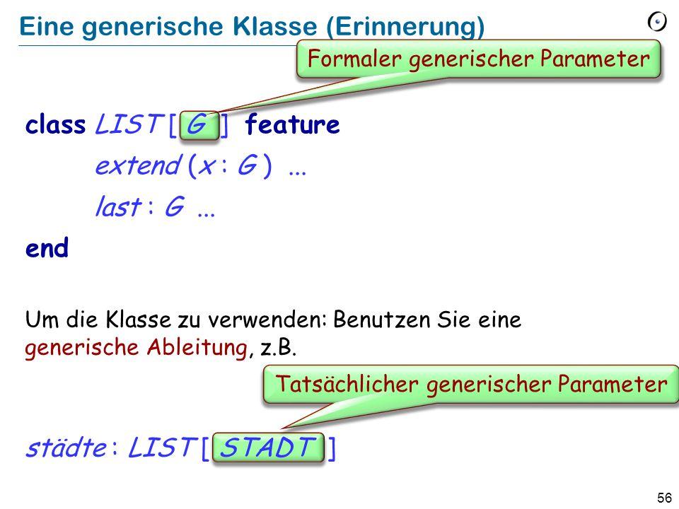 55 Generizität (Erinnerung) Ohne Einschränkung LIST [G] e.g.
