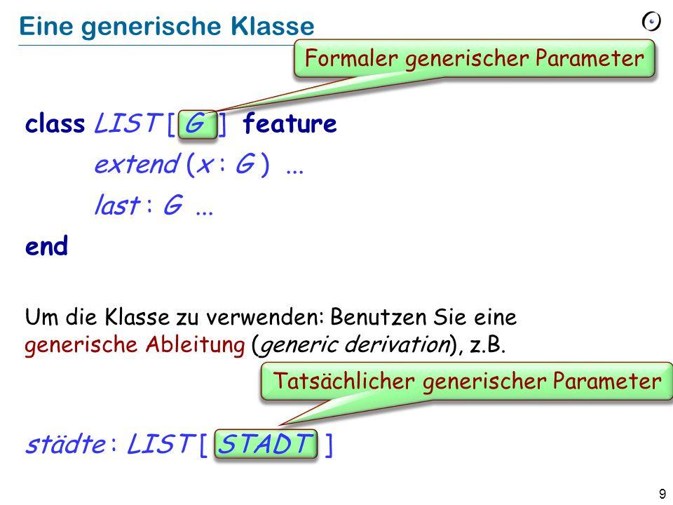 99 Zuweisungsversuch (obsolete Konstrukt) x ?= y mit x : A Semantik: Falls y an ein Objekt gebunden ist, dessen Typ konform zu A ist: Ausführung einer normalen Referenzzuweisung.