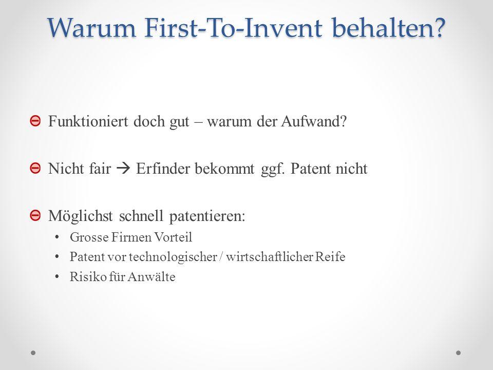 Warum First-To-Invent behalten.Funktioniert doch gut – warum der Aufwand.
