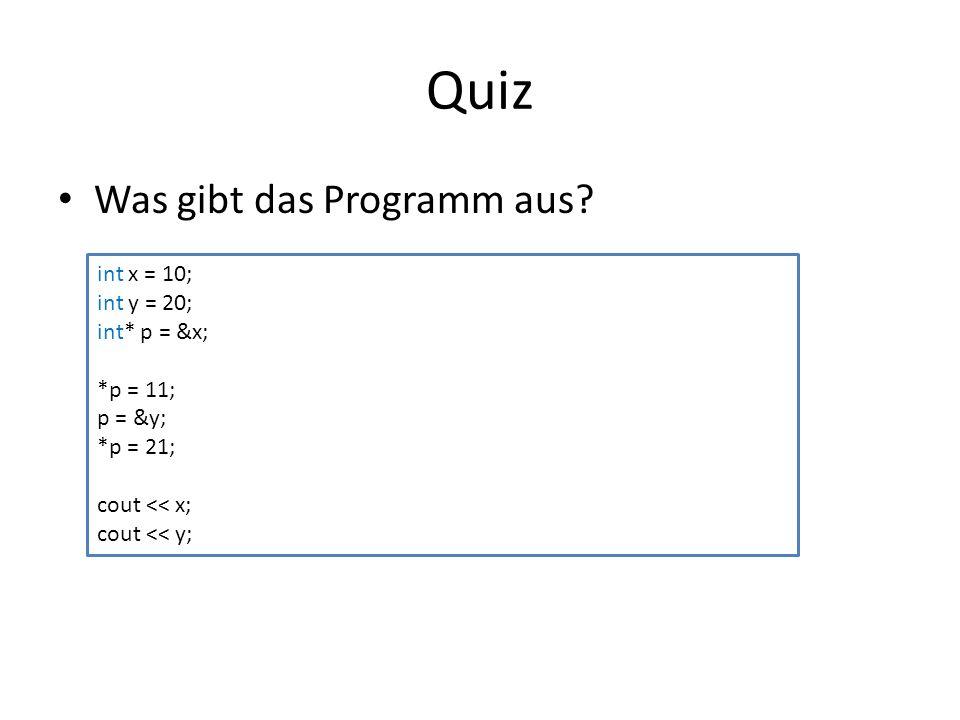 Quiz Was gibt das Programm aus.