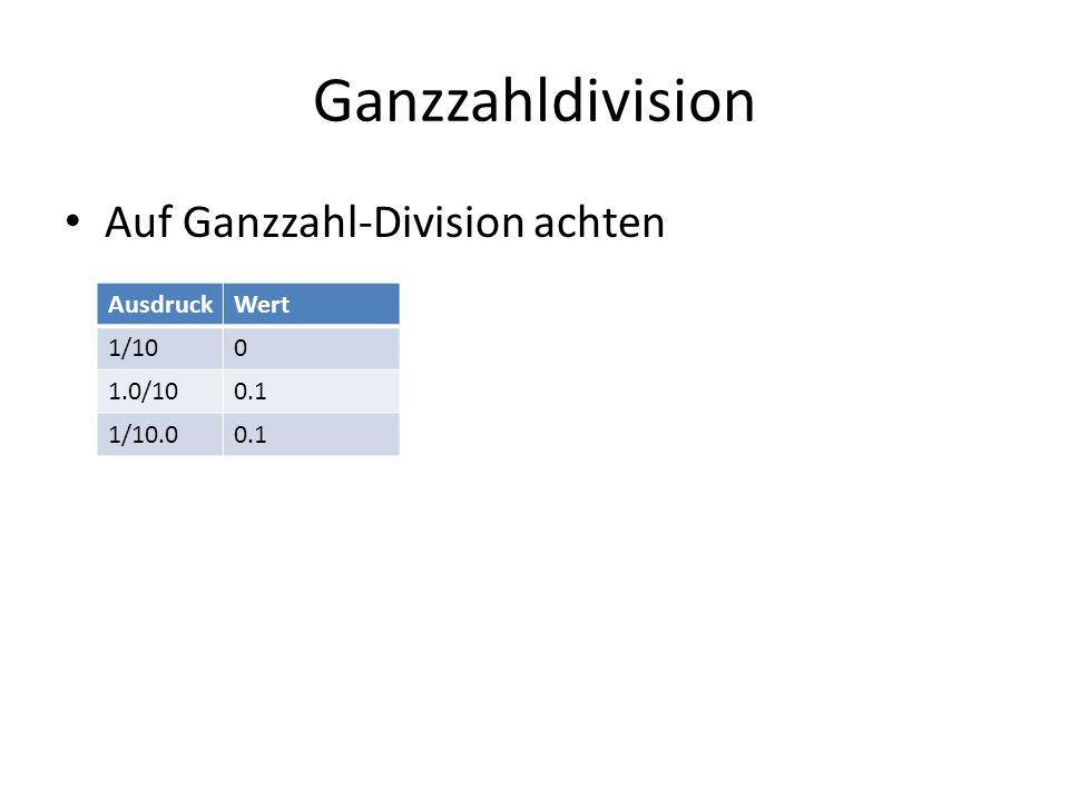 Ganzzahldivision Auf Ganzzahl-Division achten AusdruckWert 1/100 1.0/100.1 1/10.00.1