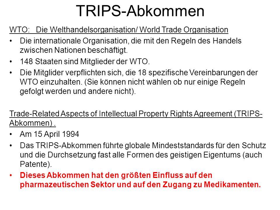TRIPS-Abkommen WTO: Die Welthandelsorganisation/ World Trade Organisation Die internationale Organisation, die mit den Regeln des Handels zwischen Nat