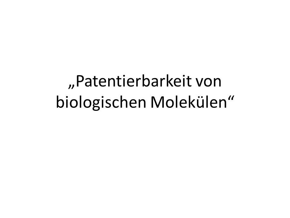 Patentierbarkeit von biologischen Molekülen