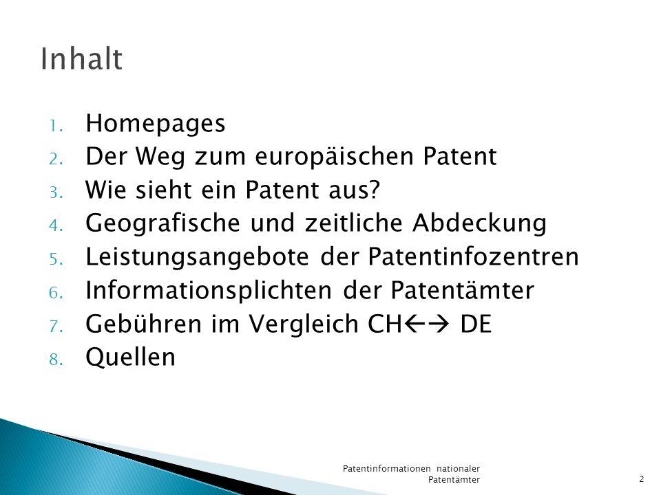 1. Homepages 2. Der Weg zum europäischen Patent 3. Wie sieht ein Patent aus? 4. Geografische und zeitliche Abdeckung 5. Leistungsangebote der Patentin