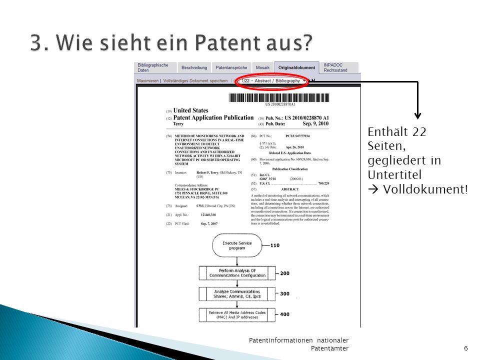 LandZusammenfassungen ab Schweiz1970 Deutschland1970 Europäisches Patentamt 1978 Frankreich1970 Vereinigtes Königreich 1893 USA1970 Patentinformationen nationaler Patentämter7 Diese Tabelle gilt für die weltweiten Recherchen via espacenet.com