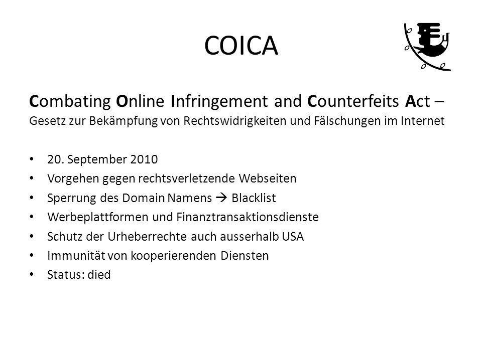 COICA Combating Online Infringement and Counterfeits Act – Gesetz zur Bekämpfung von Rechtswidrigkeiten und Fälschungen im Internet 20. September 2010