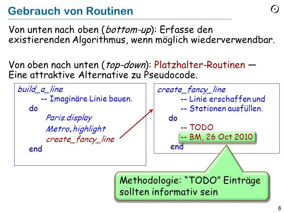 6 create_fancy_line -- Linie erschaffen und -- Stationen ausfüllen. do -- TODO -- BM, 26 Oct 2010 end Gebrauch von Routinen Von unten nach oben (botto