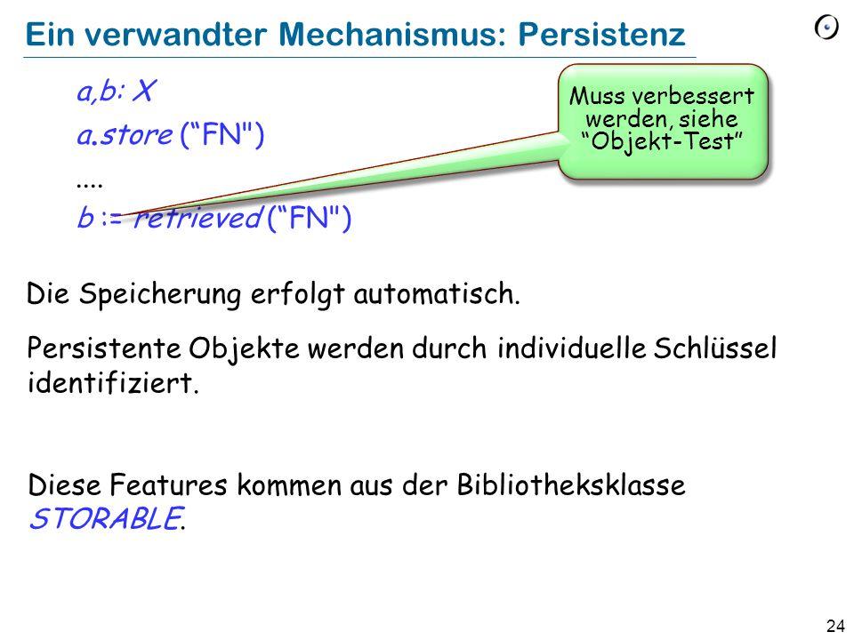 24 Ein verwandter Mechanismus: Persistenz a,b: X a. store (FN