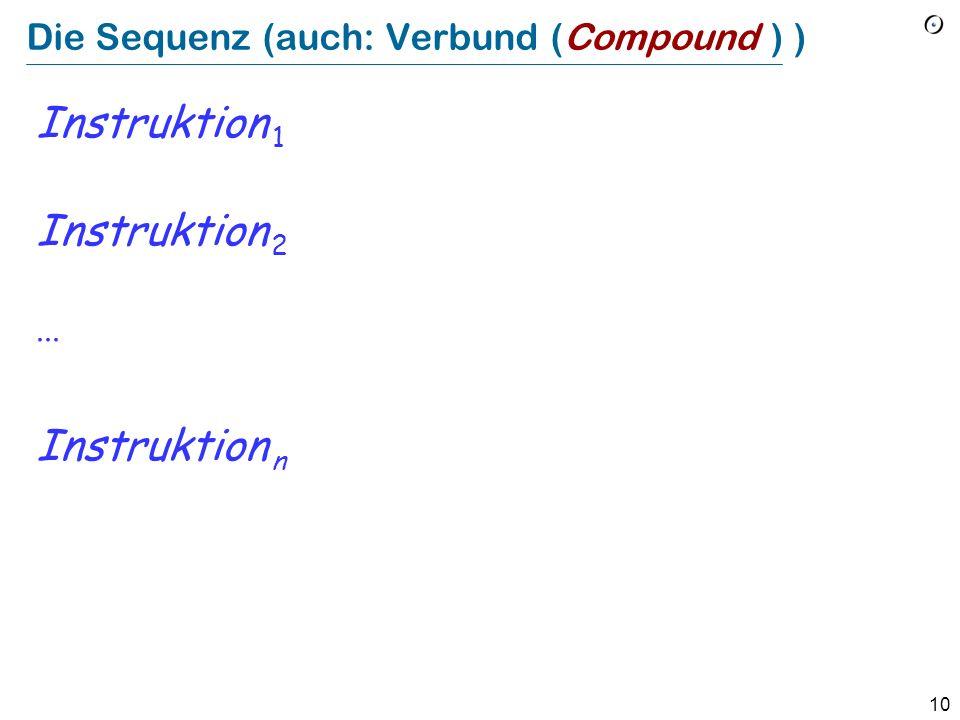 9 Kontrollstrukturen als Techniken zur Problemlösung Sequenz: Um von C aus A zu erreichen, erreiche zuerst das Zwischenziel B von A aus, und dann C von B ausgehend Schleife: Löse das Problem mithilfe von aufeinanderfolgenden Annäherungen der Input-Menge Konditional: Löse das Problem separat für zwei oder mehrere Teilmengen der Input-Menge