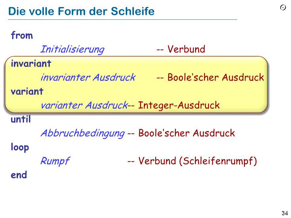 33 Die Schleife from Initialisierung-- Verbund until Abbruchbedingung-- Boolescher Ausdruck loop Rumpf-- Verbund end