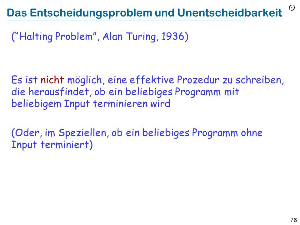 75 Das allgemeine Entscheidungsproblem Kann EiffelStudio herausfinden, ob Ihr Programm terminieren wird.