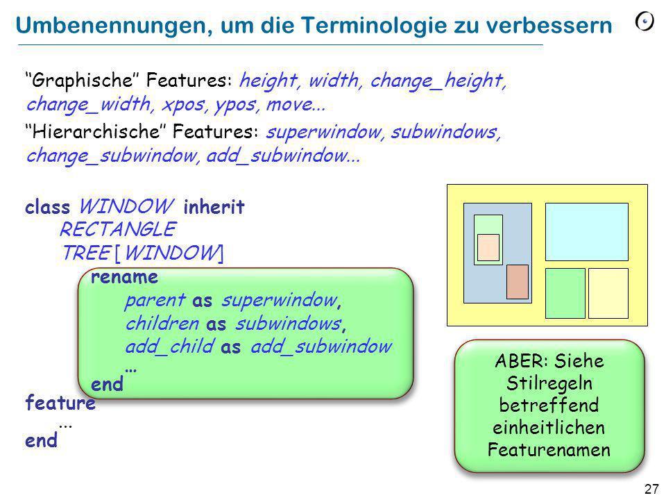 27 Umbenennungen, um die Terminologie zu verbessern Graphische Features: height, width, change_height, change_width, xpos, ypos, move...