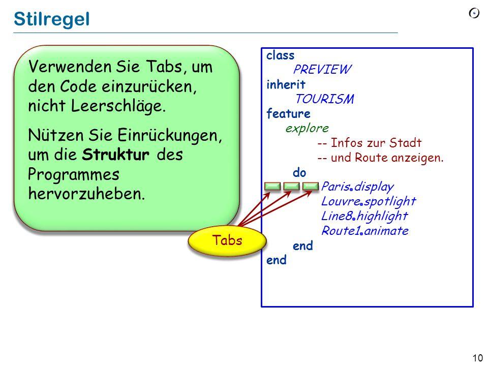 10 Stilregel Verwenden Sie Tabs, um den Code einzurücken, nicht Leerschläge. Nützen Sie Einrückungen, um die Struktur des Programmes hervorzuheben. cl
