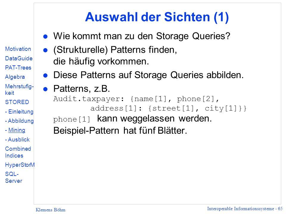 Interoperable Informationssysteme - 65 Klemens Böhm Auswahl der Sichten (1) l Wie kommt man zu den Storage Queries.