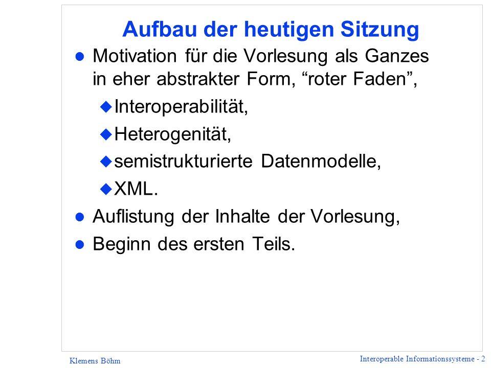 Interoperable Informationssysteme - 3 Klemens Böhm Einleitung l Was ist Interoperabilität.