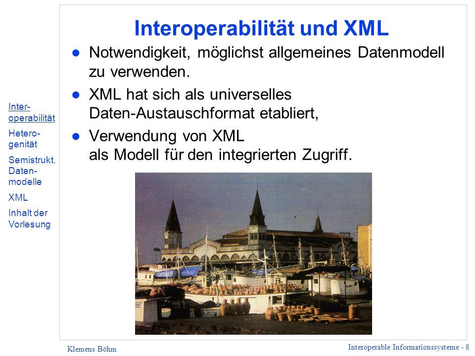 Interoperable Informationssysteme - 9 Klemens Böhm Heterogenität l Warum sprechen wir über Heterogenität.