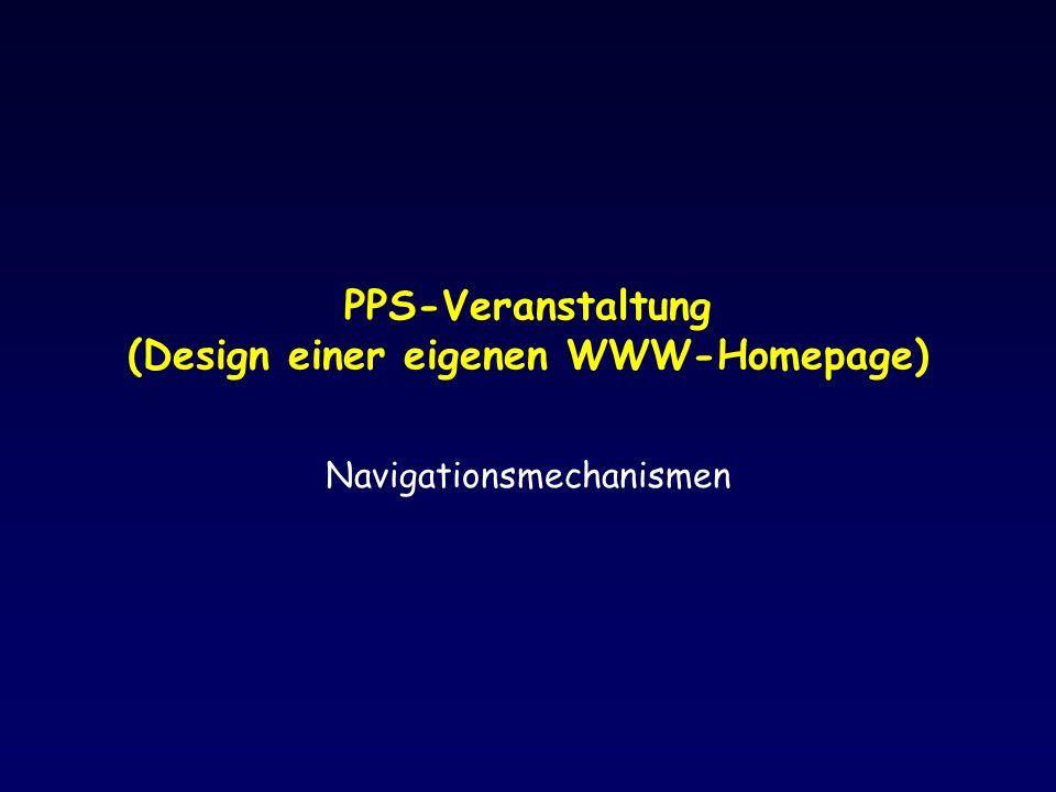 PPS-Web Aufgabenstellung: 4 Anforderungen an Webseite 1.Navigationsmechanismen –Mehrere HTML Seiten sollen erstellt werden –Rahmen (Frames), Tabellen, Skripts 2.Einheitliche Gestaltung –Style-Sheets (CSS) 3.Dynamische Elemente –Seite oder Teile von HTML werden dynamisch erstellt (DHTML) –Skripts (CGI, Perl, PHP, JavaScript,...) –Bsp: Gaestebuch 4.Animation –JavaScript, Java-Applet –evtl.