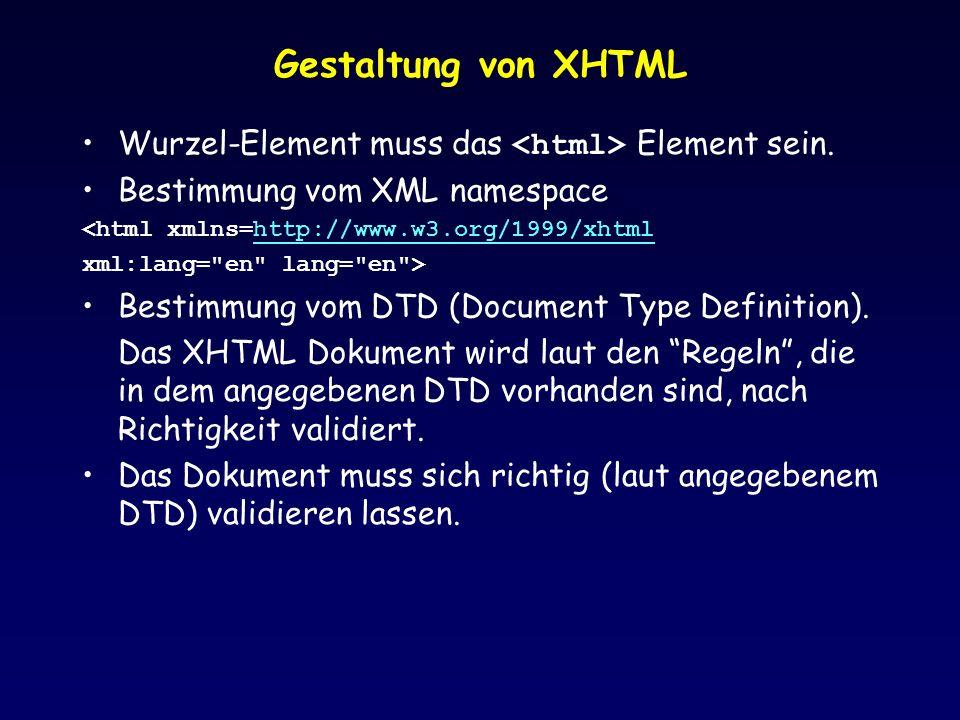 Gestaltung von XHTML Wurzel-Element muss das Element sein. Bestimmung vom XML namespace <html xmlns=http://www.w3.org/1999/xhtmlhttp://www.w3.org/1999