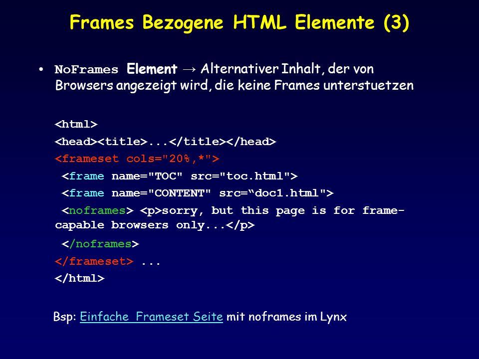 Frameset mit 3 Frames Case Study: Beispielseite fuer ZVV FahrplanBeispielseite fuer ZVV Fahrplan Frame SCHEDULES Frame CURRLINE Beim Klicken auf Link sollen beide Frames geaendert werden Frame TRAMLINES