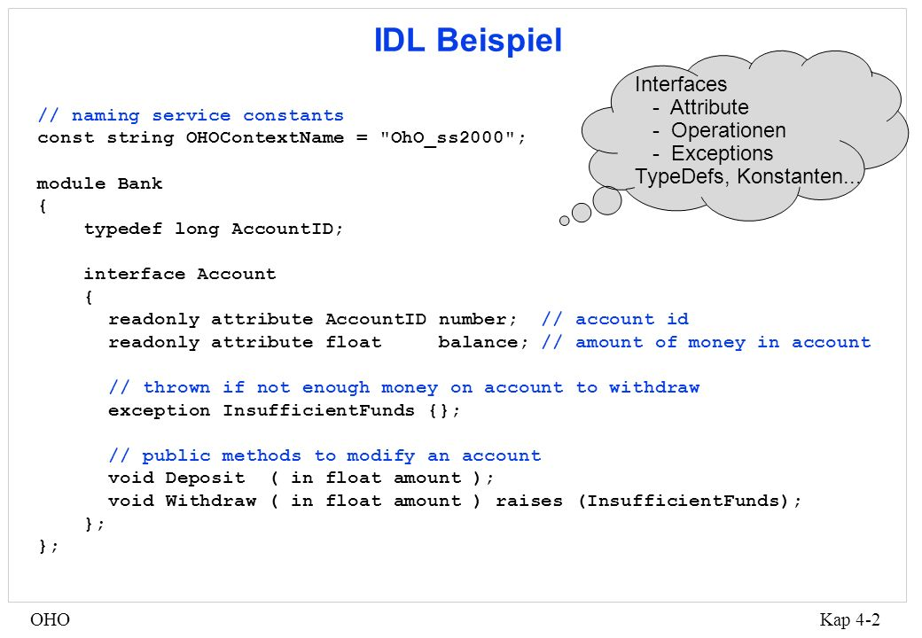 Kap 4-2OHO IDL Beispiel // naming service constants const string OHOContextName =