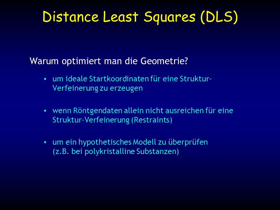 Hypothetische Struktur ChemischChemisch –konsistent mit vorhandenen Daten –Koordinationszahlen –Ladungsausgleich GeometrischGeometrisch –Bindungsabstände –Bindungswinkel –Torsionswinkel Ist das Modell sinnvoll.