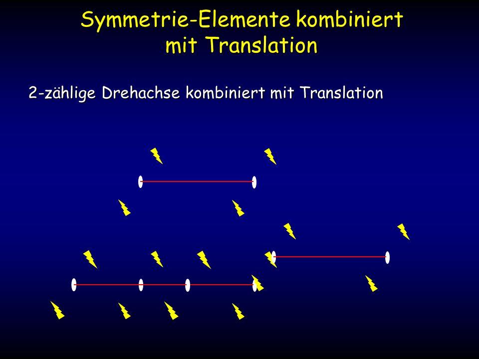 Symmetrie-Elemente kombiniert mit Translation 2-zählige Drehachse kombiniert mit Translation