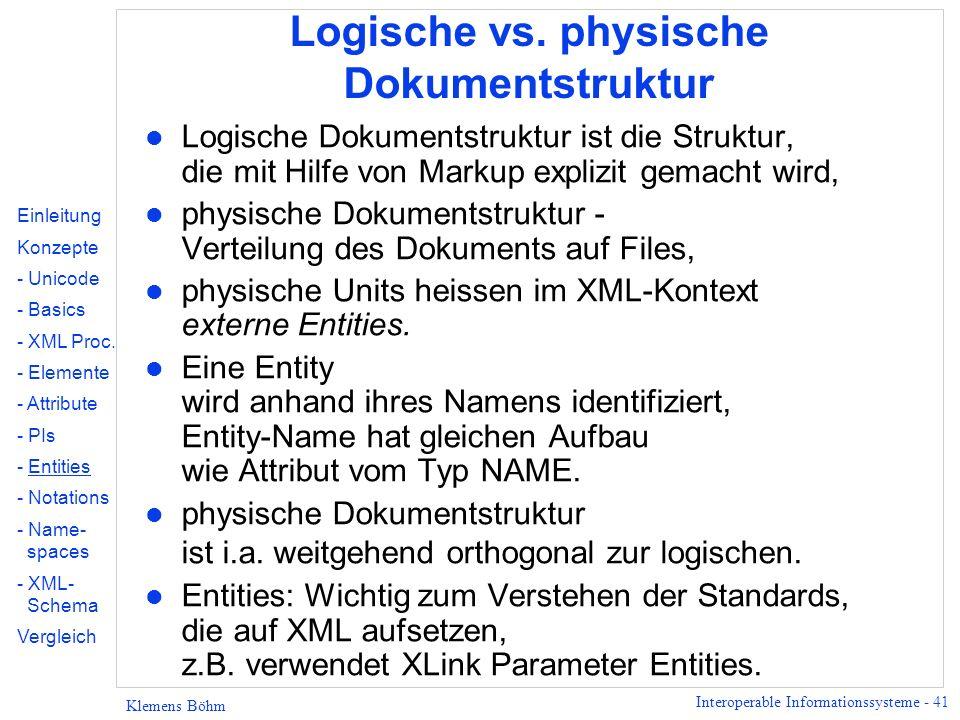 Interoperable Informationssysteme - 41 Klemens Böhm Logische vs. physische Dokumentstruktur l Logische Dokumentstruktur ist die Struktur, die mit Hilf