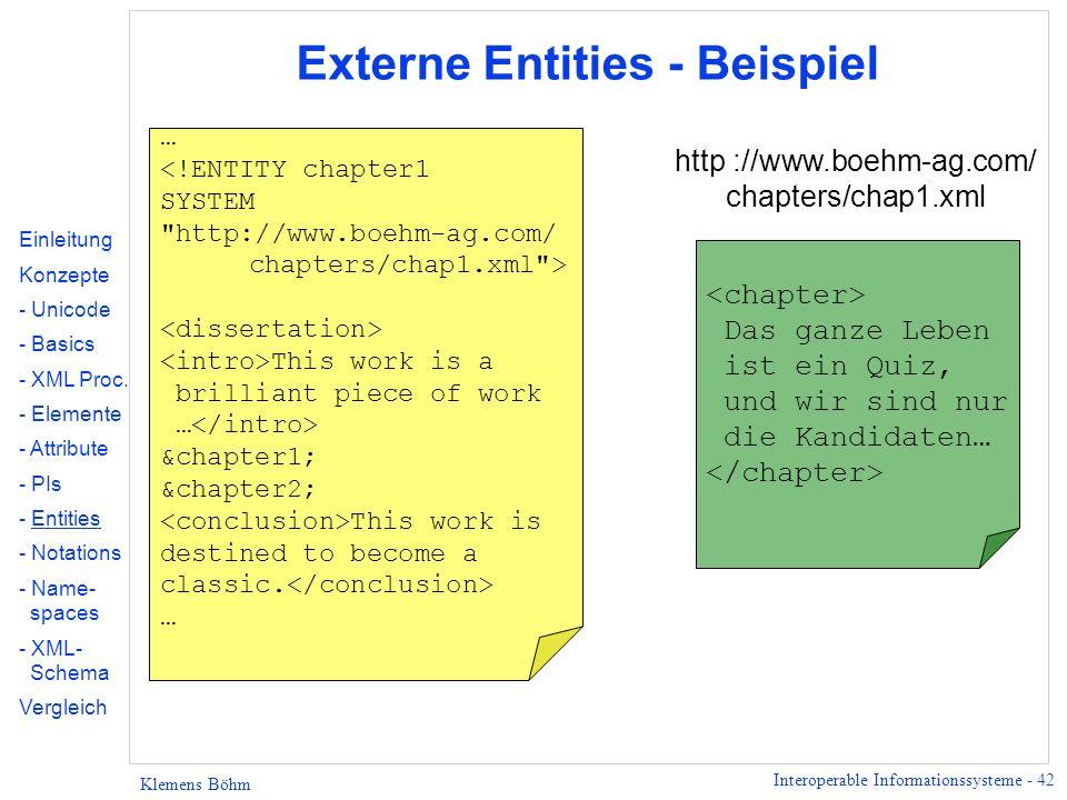 Interoperable Informationssysteme - 42 Klemens Böhm Externe Entities - Beispiel Einleitung Konzepte - Unicode - Basics - XML Proc. - Elemente - Attrib