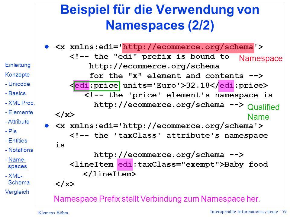 Interoperable Informationssysteme - 59 Klemens Böhm Beispiel für die Verwendung von Namespaces (2/2) 32.18 Baby food Namespace Prefix stellt Verbindun