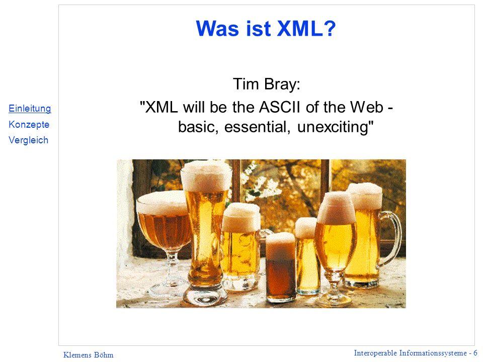 Interoperable Informationssysteme - 17 Klemens Böhm Unicode 2.1 (4/4) l Verwendung anderer Character Encodings ist möglich, XML Processor muss sie aber nicht unterstützen.