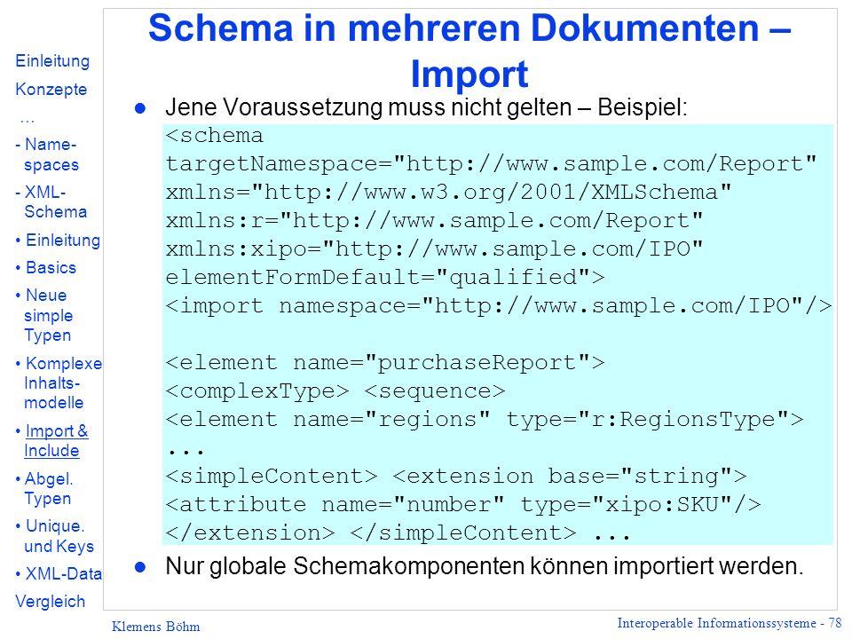 Interoperable Informationssysteme - 78 Klemens Böhm Schema in mehreren Dokumenten – Import Jene Voraussetzung muss nicht gelten – Beispiel:...... l Nu